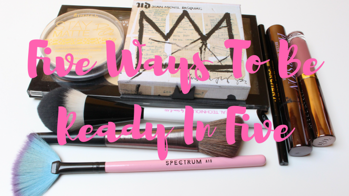 Five ways to be ready in five!
