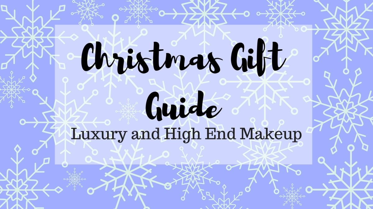 Christmas Gift Guide – Luxury and High End Beauty – ItsMeMaeva