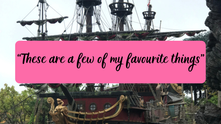 """A picture of the Disneyland Paris pirate ship with a pink box saying """"these are a few of my favourite things"""""""